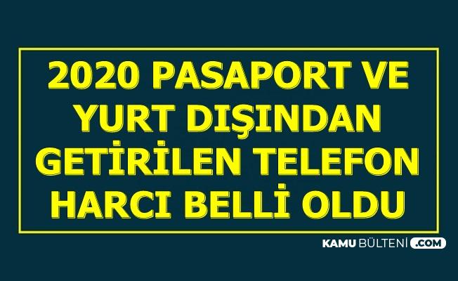 2020 Pasaport Ücreti ve Yurt Dışından Getirilen Telefon Harcı Belli Oldu (6 Aylık, 1 Yıllık, 10 Yıllık Pasaport)