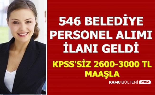 2600-3000 TL Maaşla 546 Belediye Personeli Alımı İlanı Yayımlandı