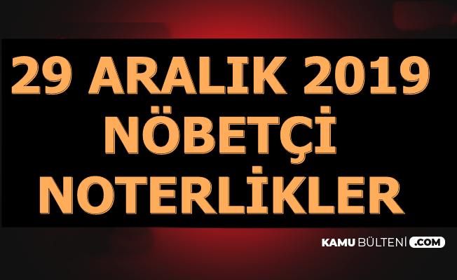 29 Aralık Nöbetçi Noterler (İstanbul-Ankara-İzmir-Adana-Diyarbakır-Bursa-Antalya..)