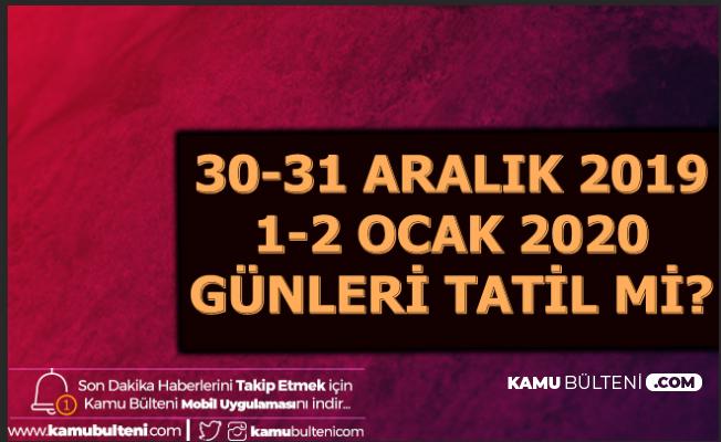 30-31 Aralık 2019 ile 1-2 Ocak 2020 Tatil mi? (PTT, Noter, Banka, Hastaneler Açık mı?)