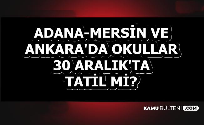 30 Aralık 2019 Ankara, Mersin, Adana Okullar Tatil mi?