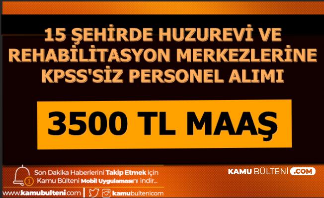 3500 TL Maaşla Huzurevi ve Rehabilitasyon Merkezlerine KPSS'siz Personel Alımı İŞKUR