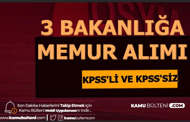 3 Bakanlığa KPSS'siz ve KPSS ile Memur Alımı