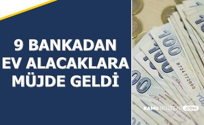 9 Bankadan Ev Alacaklara Müjdeli Haber: İşte En Uygun Konut Kredisi ve Hesaplaması