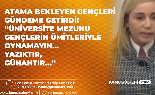 """Antalya Milletvekili Tuba Vural Çokal: """"Üniversite Mezunu Gençlerin Ümitleriyle Oynamak Yazıktır, Günahtır"""""""