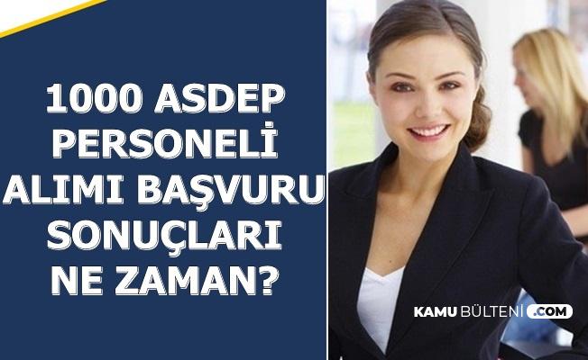 ASDEP Personeli Alımı Başvuru Sonuçları Ne Zaman Açıklanacak?