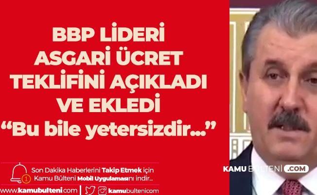 BBP Lideri Destici Asgari Ücret Teklifini Açıkladı ve Ekledi: Bu Bile Az!