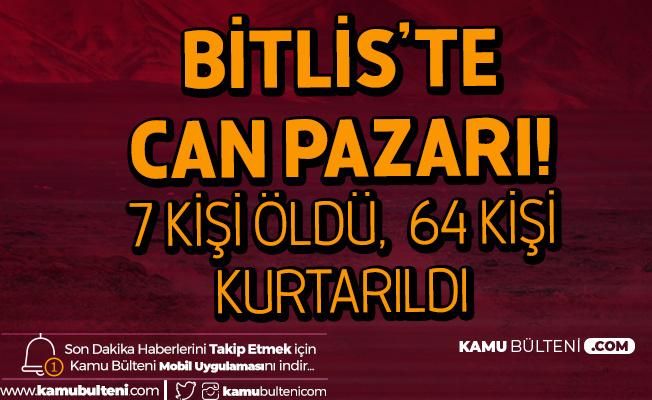 Bitlis'te Can Pazarı: 7 Ölü 64 Kişi Kurtarıldı