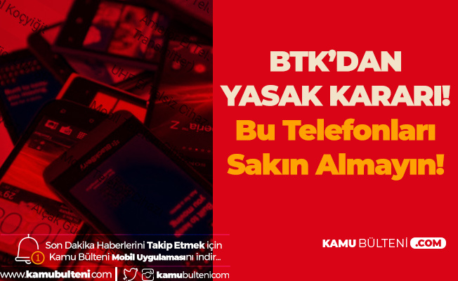 BTK'dan Yeni Karar! Bazı Akıllı Telefonların Satışı Yasaklandı!