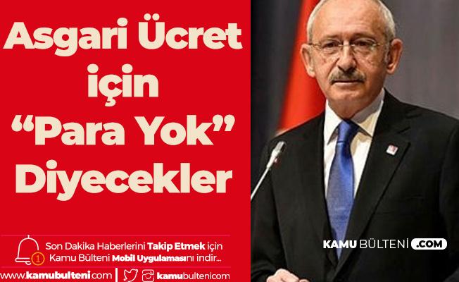 CHP Genel Başkanı Kılıçdaroğlu: Asgari Ücret için Para Yok Diyecekler! Sendika Başkanları Umarız Buna İnanmaz
