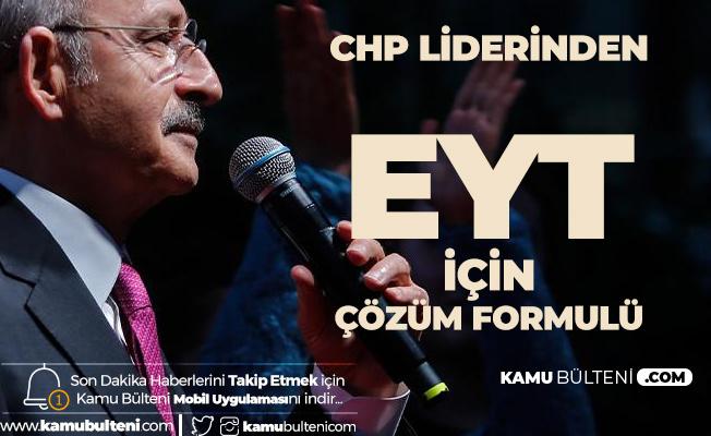CHP Genel Başkanı Kılıçdaroğlu'ndan EYT için Çözüm Formulü