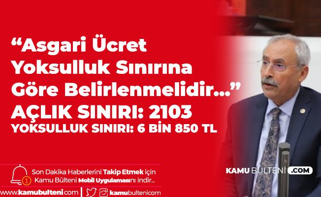 CHP'li İrfan Kaplan: Asgari Ücret Yoksulluk Sınırına Göre Hesaplanmalıdır!