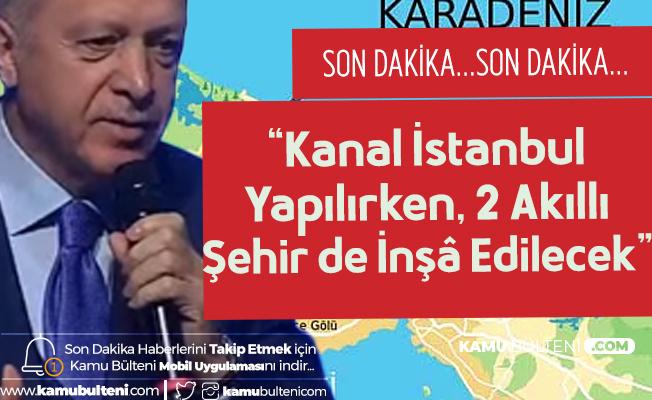 Cumhurbaşkanı Erdoğan'dan Kanal İstanbul Açıklaması: İsteseler de İstemeseler de Yapacağız