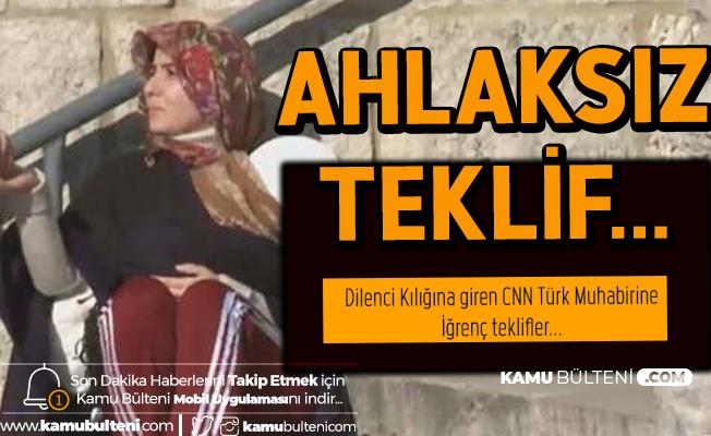 Dilenci Kılığına Giren CNN Türk Muhabirine İğrenç Teklif