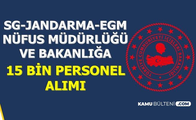 EGM-Jandarma-SG-Nüfus Müdürlüğü ve İçişleri Bakanlığı 15 Bin Kamu Personel Alımı Yapacak
