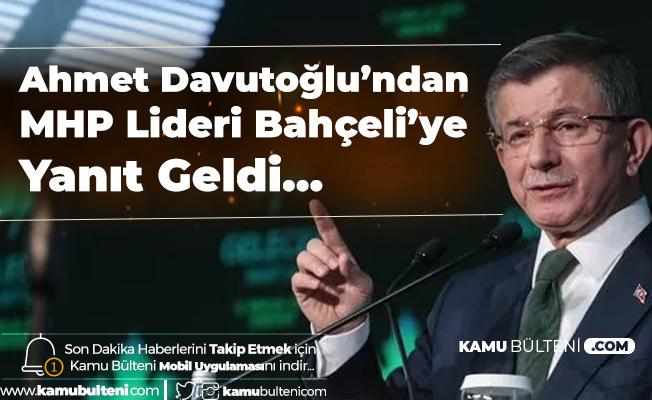 Gelecek Partisi Genel Başkanı Ahmet Davutoğlu'ndan MHP Genel Başkanı Bahçeli'ye Yanıt