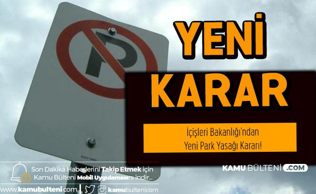 İçişleri Bakanlığı'ndan Yeni Park Yasağı Kararı! Milyonlarca Araç Sahibini İlgilendiriyor