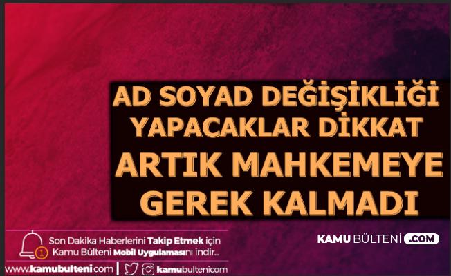 İsim ve Soyisim Değişikliği Yapacak Vatandaşlar: Artık...