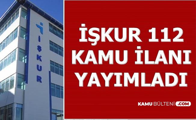 İŞKUR 112 Kamu Personeli Alımı İlanı Yayımladı-2500-3500 TL Maaş