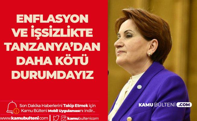 İYİ Parti Lideri Meral Akşener: İşsizlik ve Enflasyon Rakamlarında Türkiye Tanzanya'nın Bile Gerisine Düştü!