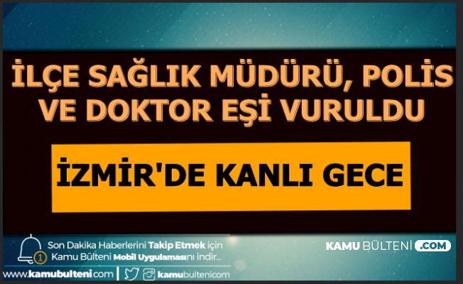 İzmir'de Kanlı Acı Gece: Torbalı İlçe Sağlık Müdürü, Doktor Eşi ve Polis Memuru Vuruldu