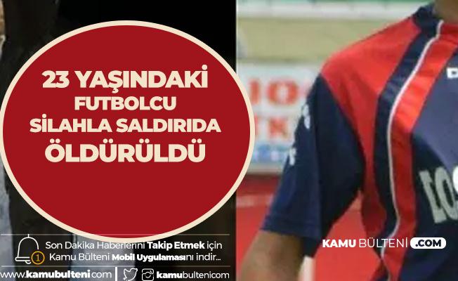 İzmir'de Korkunç Olay! 23 Yaşındaki Futbolcu Silahla Vurularak Öldürüldü