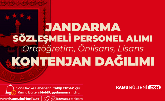Jandarma Sözleşmeli Personel Alımı Kontenjan Dağılımı (Ortaöğretim, Önlisans, Lisans)