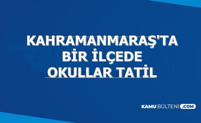 Kahramanmaraş'ın Bir İlçesi'nde Okullar Tatil Edildi