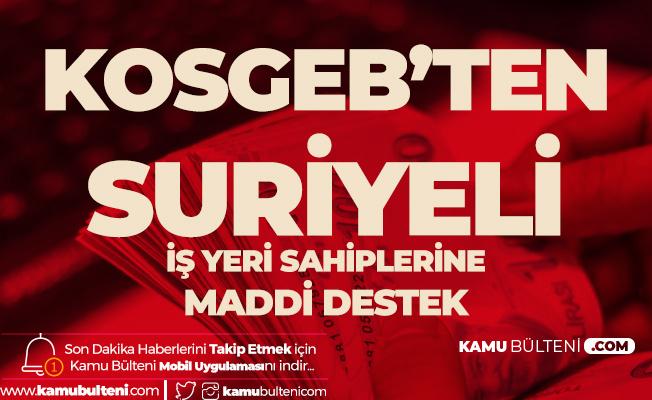 KOSGEB'ten Suriyeli İşletmecilere Destek