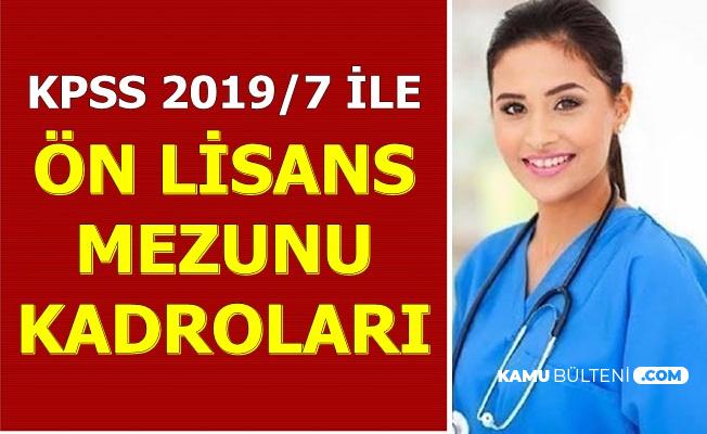 KPSS 2019/7 ile Ön Lisans Mezunu Sağlık Personeli Alımı Kadroları