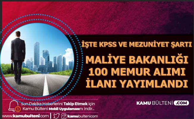 Maliye Bakanlığı 100 Kadrolu Memur Alımı Yapacak-İşte Mezuniyet ve KPSS Şartı