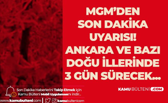 Meteoroloji Genel Müdürlüğü'nden Ankara ve Doğu'daki İller için Yeni Uyarı! 3 Gün Boyunca Sürecek