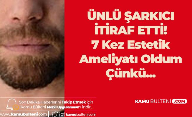 Murat Dalkılıç'tan Estetik İtirafı: 7 Kez Yaptırdım