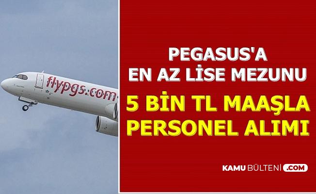 Pegasus 5 Bin TL Maaşla En Az Lise Mezunu Personel Alımı Yapıyor