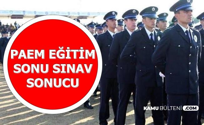 Polis Akademisi PAEM Eğitim Sonu Sınav Sonucunu Açıkladı