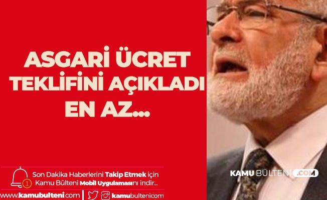 Saadet Partisi Lideri Asgari Ücret Beklentisini Açıkladı!