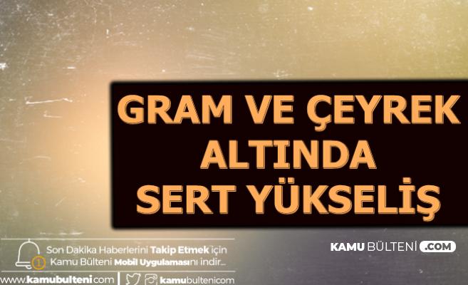 Son Dakika: Çeyrek-Gram Altın Fiyatlarında 4 Ayın Rekoru