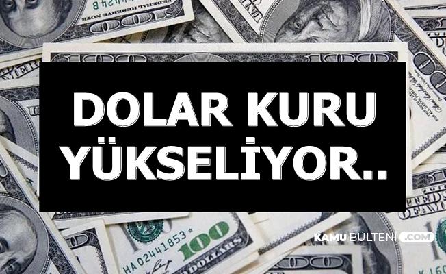 Son Dakika: Dolar Kuru Yükselişe Geçti