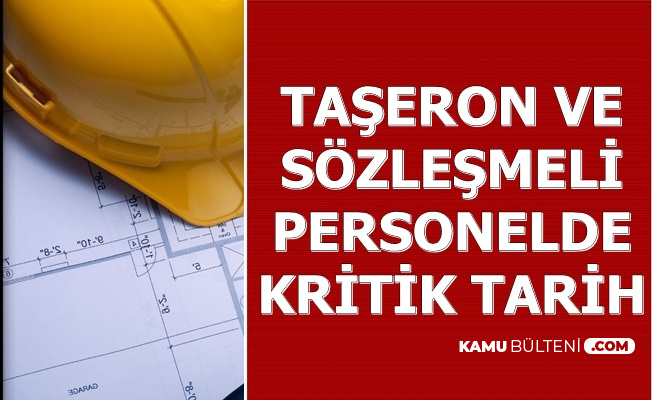 Taşeron ve Sözleşmeli Personelde Kritik Tarih 31 Aralık 2019