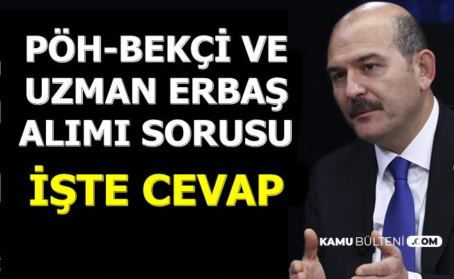 Süleyman Soylu'dan PÖH Alımı-Bekçilik ve Jandarma Uzman Erbaş Alımı Sorusuna Cevap
