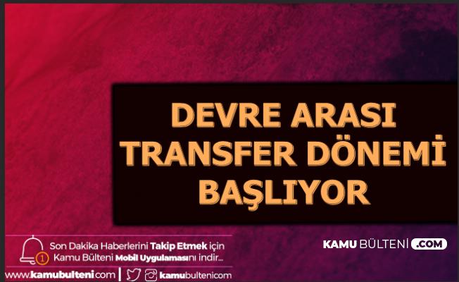 Süper Lig'de Devre Arası Transfer Dönemi Başlıyor-İşte Tarih