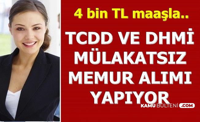 TCDD ve DHMİ Mülakatsız Memur Alımı Yapıyor-4 Bin TL Maaş