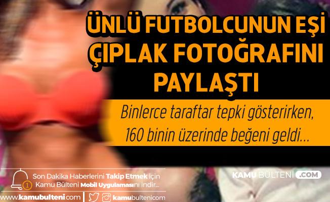 Ünlü Futbolcu Ezequiel Garay'ın Eşi Çıplak Fotoğraflarını Paylaştı!