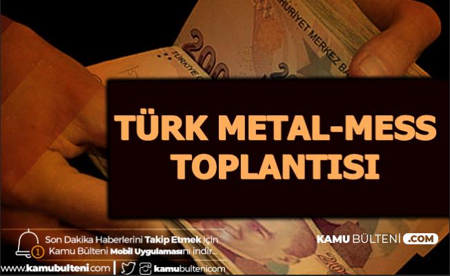 130 Bin İşçinin Maaş Zammı Belli Oluyor-Türk Metal-MESS Toplantısı Açıklaması