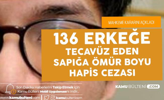 136 Erkeğe Tecavüz Eden Sapık 158 Cinsel Saldırıdan Suçlu Bulundu