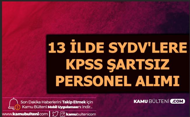 13 Şehirde SYDV'lere KPSS'siz Personel Alımı