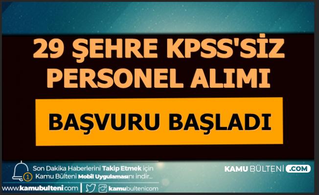 29 Şehre KPSS'siz Personel Alımı (Güvenlik Görevlisi-Eczacı Kalfası-İşçi)