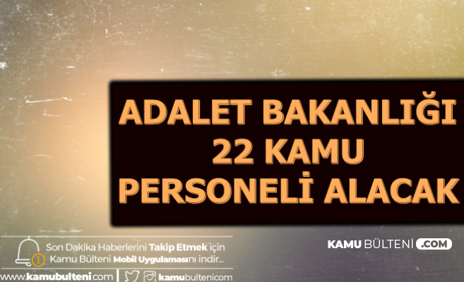 Adalet Bakanlığı 22 Kamu Personeli Alımı Yapacak (Pedagog ve Stajyer Kontrolör)
