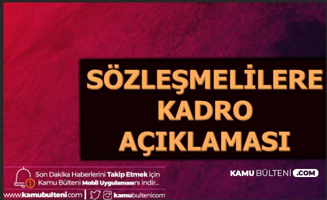 Bakan Gül'den Sözleşmeliye Kadro Açıklaması