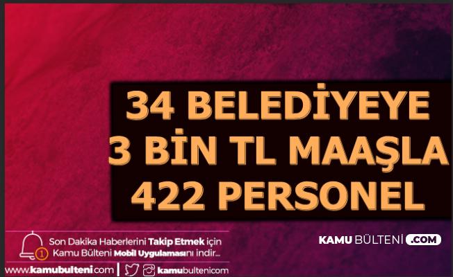 Bu 34 Şehirde Yaşayanlar: 3 Bin TL Maaşla 422 Belediye Personeli Alımı İlanı Geldi
